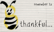 Remember to bee thankful
